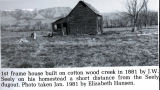 J.W. Seely -- 1st frame house built on Cottonwood Creek
